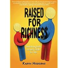 Raised for Richness: Teaching Kids Money Skills for Life