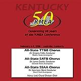 Kentucky Music Educators Association 2008: All-State SSAA,TTBB and SATB Choruses