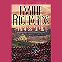 Endless Chain Hörbuch von Emilie Richards Gesprochen von: Isabel Keating
