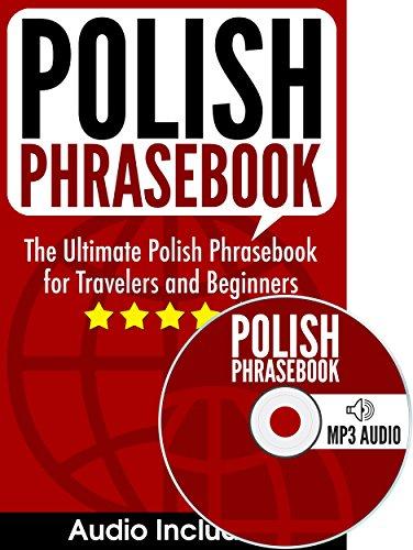 Polish Phrasebook: The Ultimate Polish Phrasebook for Travelers and Beginners (Audio Included) (Kindle Polish Books)