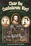 Clear the Confederate Way, Kelly J. O'Grady, 1882810422