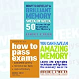 Dominic O'Brien Collection 3 Books Bundle (How to Develop a Brilliant Memory Week by Week: 50 Proven Ways to Enhance Your Memory Skills, How to Pass Exams: Accelerate Your Learning - Memorise Key Facts - Revise Effectively, You Can Have an Amazing Memory)