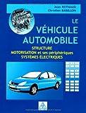 Image de Le véhicule automobile : Structure, motorisation et ses périphériques, systèmes électriques