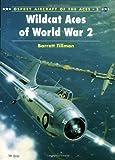 Wildcat Aces of World War 2, Barrett Tillman, 1855324865