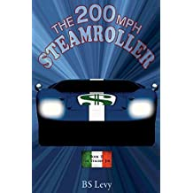 The 200mph Steamroller! Book Two: The Italian Job: May, 1962 -  May, 1963 (The Last Open Road)