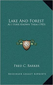 Lake and Forest: As I Have Known Them (1903)