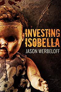 Investing Isobella: A Sci-fi Horror by Jason Werbeloff ebook deal