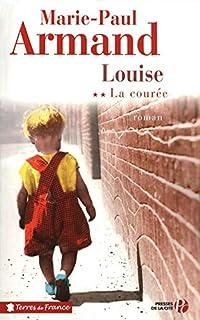 La courée : [2] : Louise, Armand, Marie-Paul