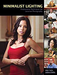 Minimalist Lighting: Professional Techniques for Location Photography by Kirk Tuck (2008-05-01)