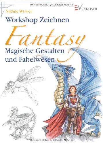 Workshop Zeichnen Fantasy: Magische Gestalten und Fabelwesen