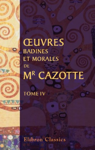 ŒOuvres badines et morales de Mr. Cazotte: Tome 4 (French Edition) ebook