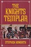 The Knights Templar, Stephen Howarth, 0880296631