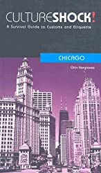 Chicago (Cultureshock Chicago: A Survival Guide to Customs & Etiquette)