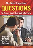 The Most Important Questions to Ask on Your Next Job Interview, Kendall Blair, 1601381336