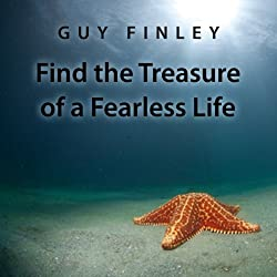Find the Treasure of a Fearless Life
