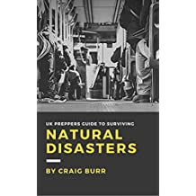The UK Preppers Guide: Surviving Natural Disasters