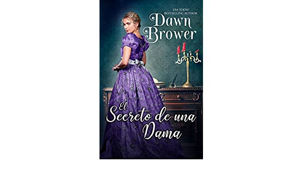 El secreto de una dama eBook: Dawn Brower, Bárbara Rojas Núñez: Amazon.es: Tienda Kindle