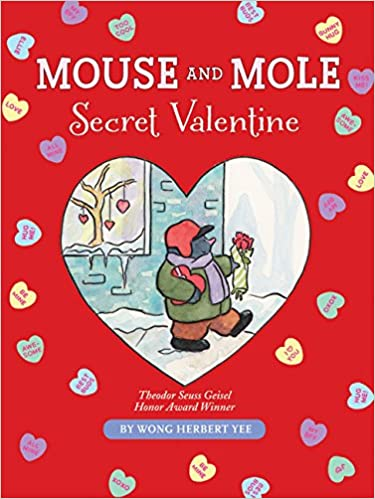 Mouse And Mole: Secret Valentine (A Mouse And Mole Story): Wong Herbert  Yee: 9780547887197: Amazon.com: Books