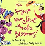 You Forgot Your Skirt, Amelia Bloomer!, Shana Corey, 0439078199