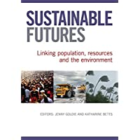 Sustainable Futures: Linking Population, resources and the Environment