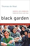 Front cover for the book Black Garden: Armenia and Azerbaijan through Peace and War by Thomas de Waal