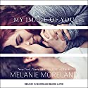 My Image of You Audiobook by Melanie Moreland, Mason Lloyd Narrated by CJ Bloom