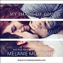 My Image of You Audiobook by Melanie Moreland, Mason Lloyd Narrated by CJ Bloom