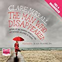 The Man Who Disappeared Audiobook by Clare Morrall Narrated by Julia Franklin