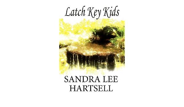 Latch Key Kids: Sandra Lee Hartsell: 9781462666874: Amazon