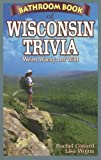 Bathroom Book of Wisconsin Trivia, Andrew Fleming and R. C. Conrad, 1897278349