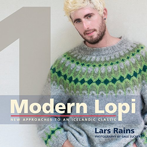 Modern Lopi: One: New Approaches to an Icelandic Classic (The Best Of Lopi)