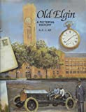 img - for Old Elgin: A Pictorial History book / textbook / text book