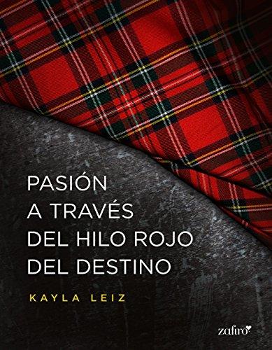 Pasión a través del hilo rojo del destino (Spanish Edition)