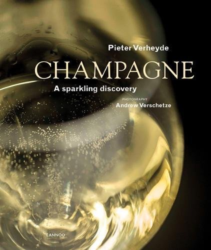 Champagne: A Sparkling Discovery by Pieter Verheyde