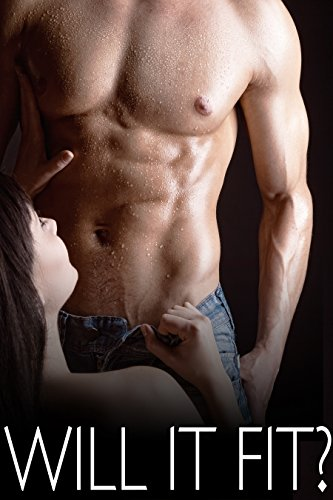 WILL IT FIT? (Erotic Taboo Tales) (Free Adult Erotic Books)