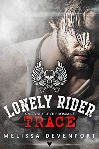 Trace: A Motorcycle Club Romance (Lonely Rider MC)