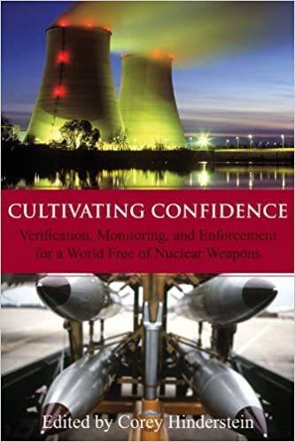 Mobi descargar ebook gratis Cultivating Confidence: Verification, Monitoring, and Enforcement for a World Free of Nuclear Weapons (Hoover Institution Press Publication) PDF iBook PDB