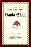 The Autobiography of Santa Claus By Jeff Guinn(A)/John H. Mayer(N) [Audiobook]