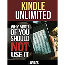 Kindle Unlimited: Why Most of You Should Not Use It