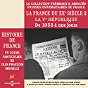 La France du XXe siècle : La Ve République, de 1958 à nos jours (Histoire de France 8) Speech by Jean-François Sirinelli Narrated by Jean-François Sirinelli