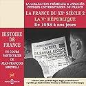 La France du XXe siècle : La Ve République, de 1958 à nos jours (Histoire de France 8) Rede von Jean-François Sirinelli Gesprochen von: Jean-François Sirinelli