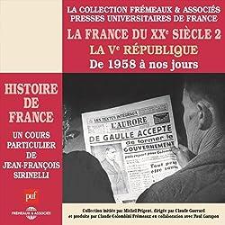 La France du XXe siècle : La Ve République, de 1958 à nos jours (Histoire de France 8)