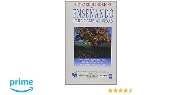 Enseñando para cambiar vidas // Teaching to Change Lives (Spanish Edition): Hendricks, Howard: 9780789903273: Amazon.com: Books