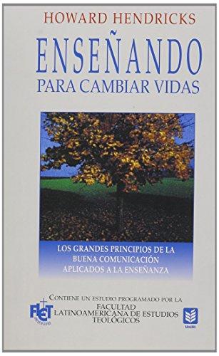 Enseñando para cambiar vidas // Teaching to Change Lives (Spanish Edition) [Hendricks - Howard] (Tapa Blanda)