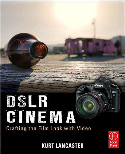 DSLR Cinema: Crafting the Film Look with Video-cover