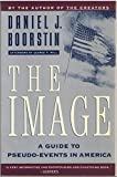 The Image, Daniel J. Boorstin, 0689702809
