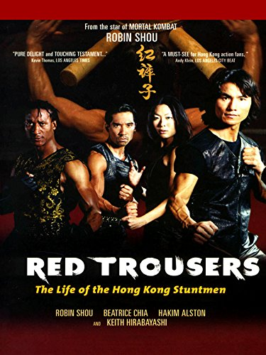 Red Trousers - The Memoirs of the Hong Kong Stuntmen