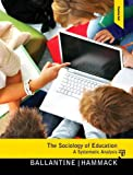 Sociology of Education, the Plus MySearchLab with Pearson EText, Ballantine, Jeanne H. and Hammack, Floyd M., 0205827721