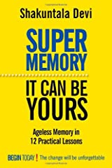 Super Memory: Ageless Memory in 12 Practical Lessons Paperback