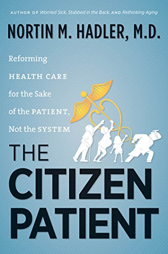 Image of The Citizen Patient: Reforming Health Care for the Sake of the Patient, Not the System (H. Eugene and Lillian Youngs Lehman Series)